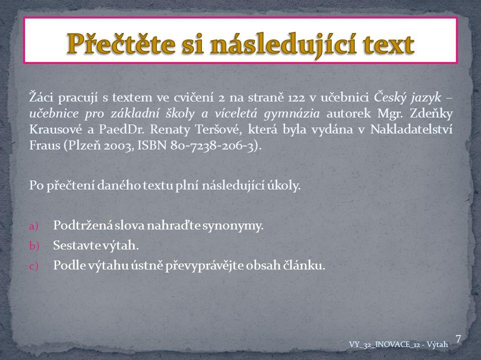 zachycuje přehledně výstavbu celého textu výtah stejně jako osnova zachycuje přehledně výstavbu celého textu HESLOVITĚ osnova = naznačuje HESLOVITĚ témata textu ZOPAKUJME SI: 3 části: I.