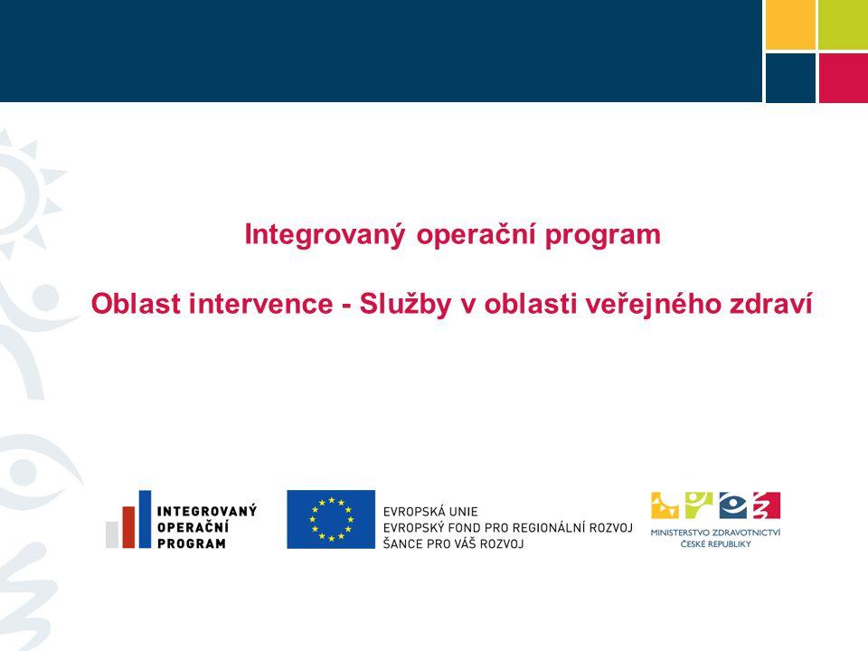 Integrovaný operační program Oblast intervence - Služby v oblasti veřejného zdraví