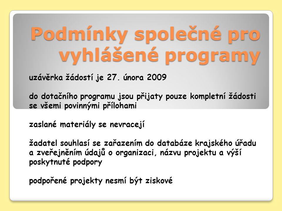 Podmínky společné pro vyhlášené programy uzávěrka žádostí je 27.