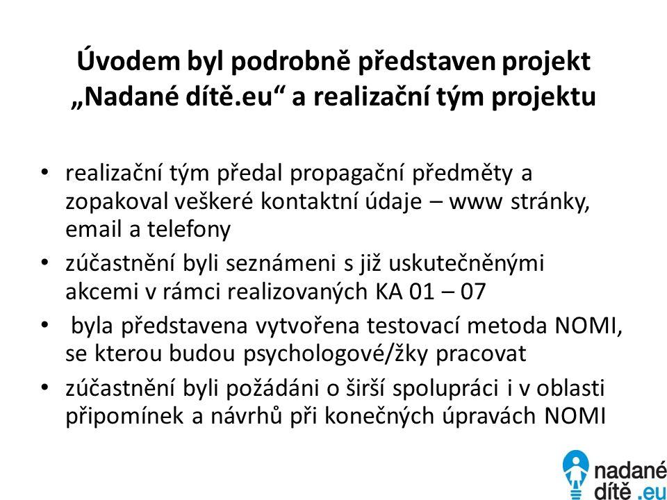 """Úvodem byl podrobně představen projekt """"Nadané dítě.eu"""" a realizační tým projektu realizační tým předal propagační předměty a zopakoval veškeré kontak"""