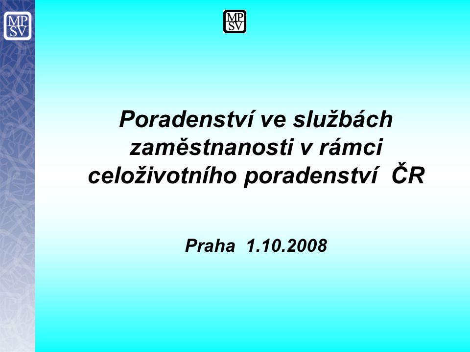 Poradenství ve službách zaměstnanosti v rámci celoživotního poradenství ČR Praha 1.10.2008