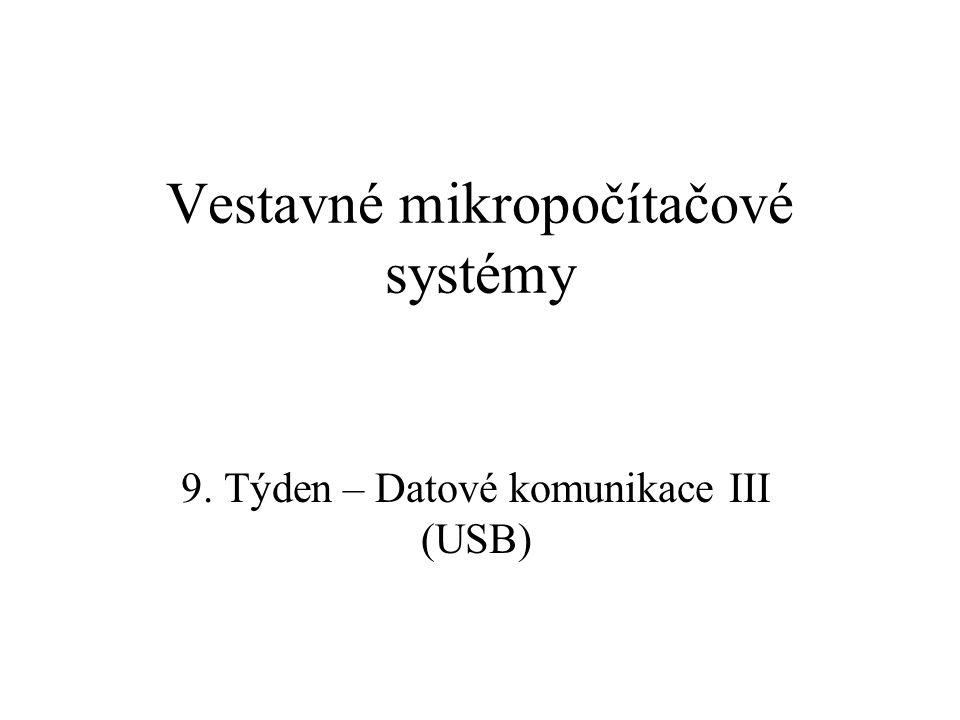 Vestavné mikropočítačové systémy 9. Týden – Datové komunikace III (USB)