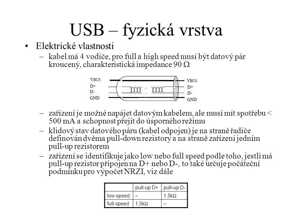 USB – fyzická vrstva Elektrické vlastnosti –kabel má 4 vodiče, pro full a high speed musí být datový pár kroucený, charakteristická impedance 90  –za