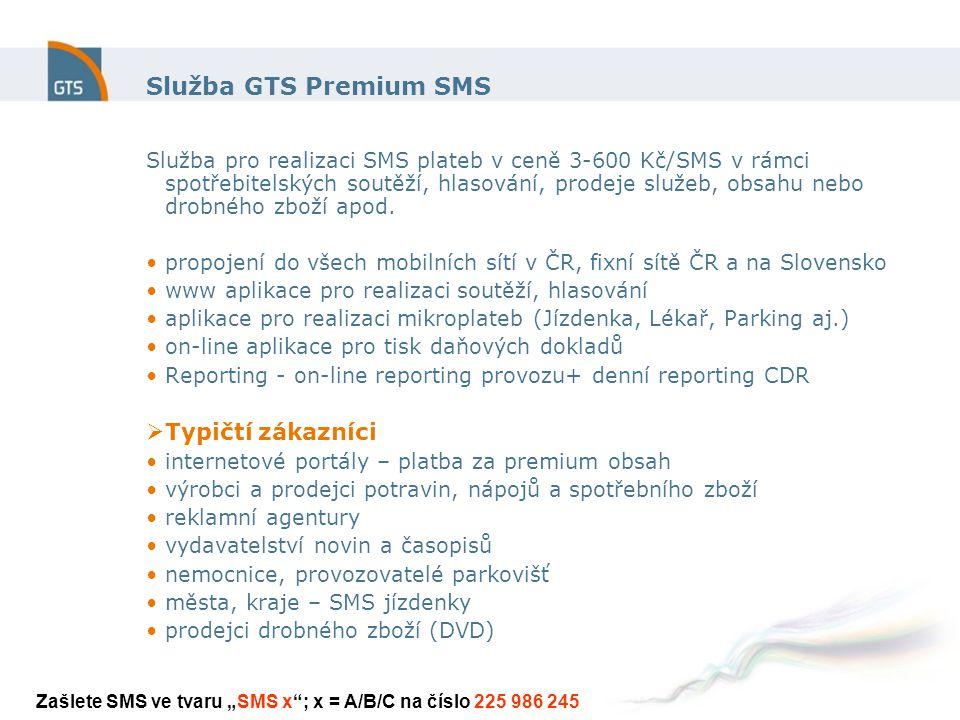 Služba GTS Premium SMS Služba pro realizaci SMS plateb v ceně 3-600 Kč/SMS v rámci spotřebitelských soutěží, hlasování, prodeje služeb, obsahu nebo drobného zboží apod.