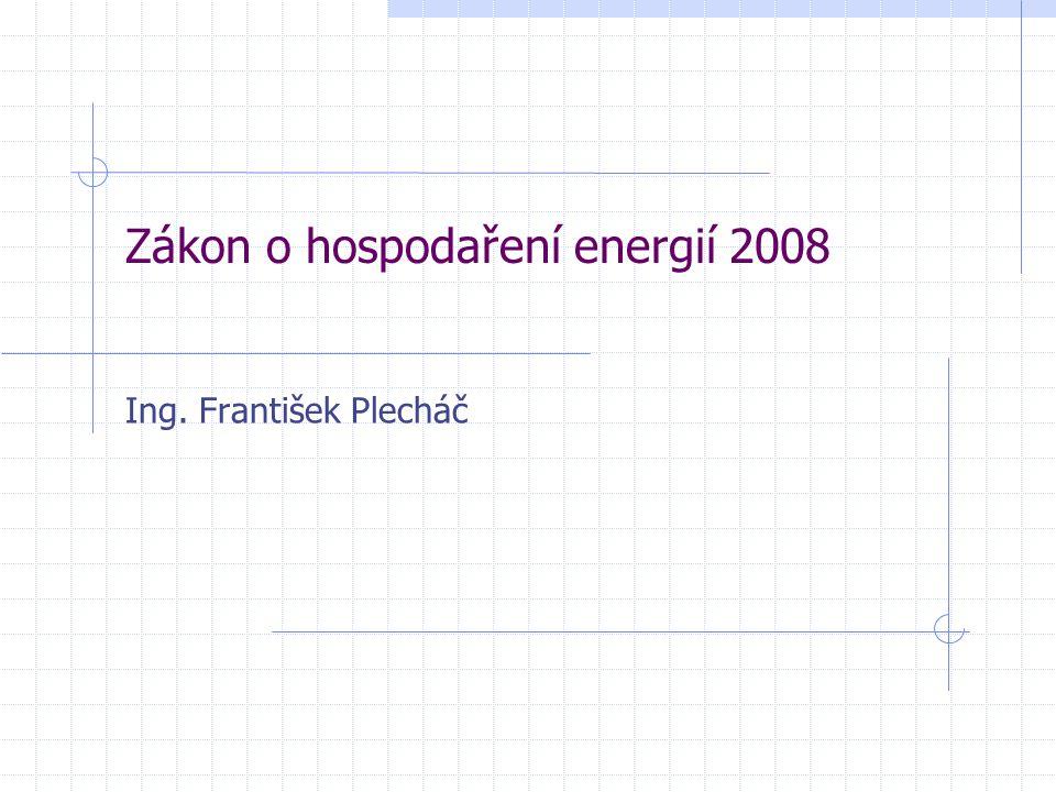 Zákon o hospodaření energií 2008 Ing. František Plecháč