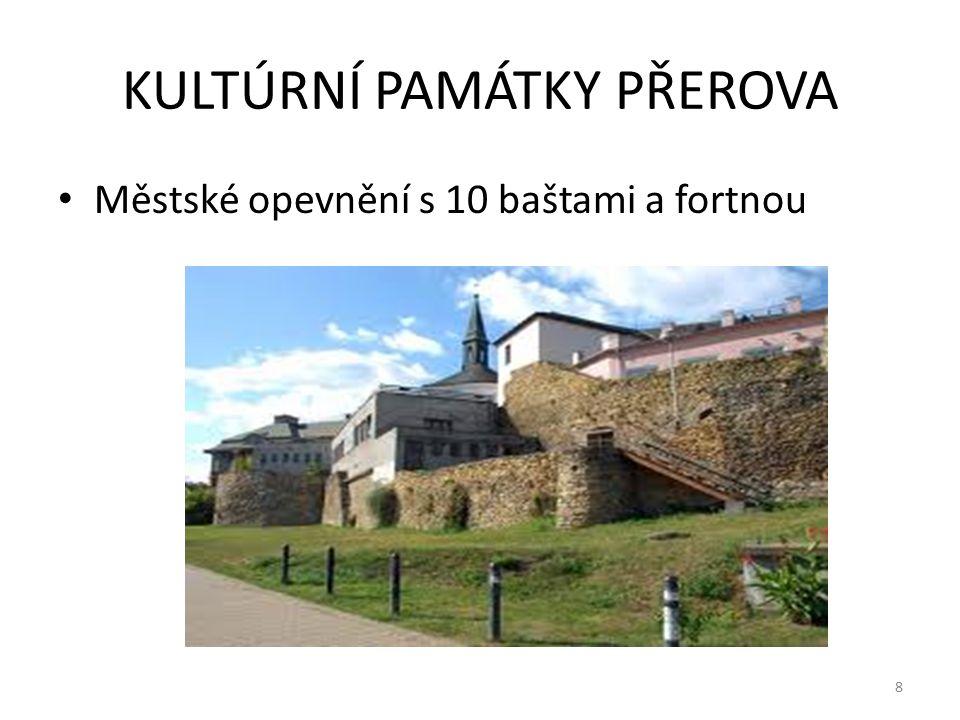 KULTÚRNÍ PAMÁTKY PŘEROVA Městské opevnění s 10 baštami a fortnou 8