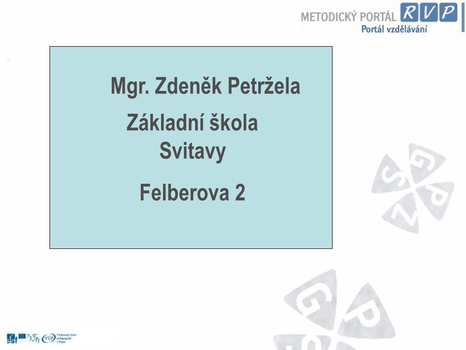 Mgr. Zdeněk Petržela Základní škola Svitavy Felberova 2