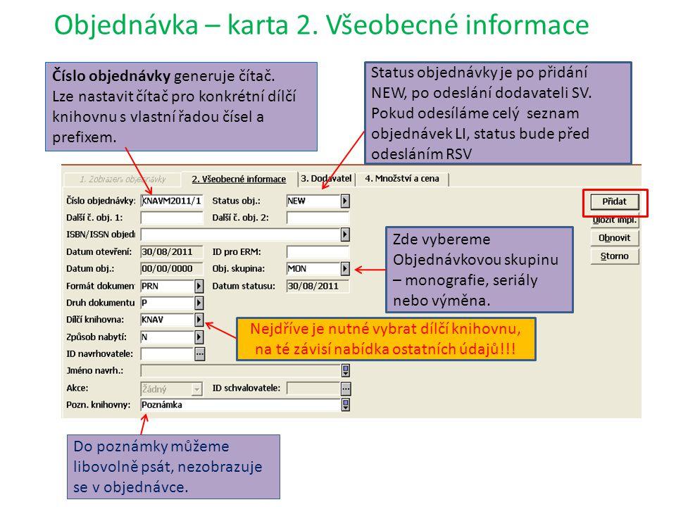 Objednávka – karta 2. Všeobecné informace Číslo objednávky generuje čítač.