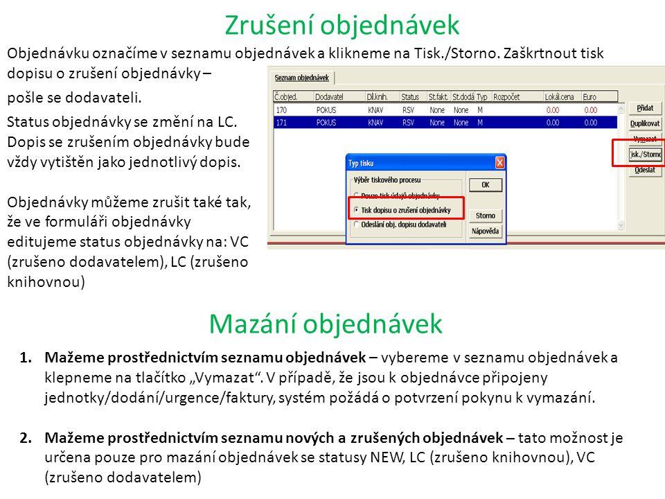 Zrušení objednávek Objednávku označíme v seznamu objednávek a klikneme na Tisk./Storno.