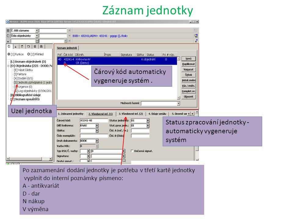 Záznam jednotky Čárový kód automaticky vygeneruje systém.