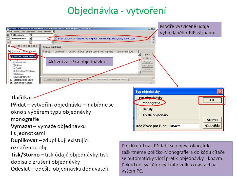 """Objednávka - vytvoření Modře vysvícené údaje vyhledaného BIB záznamu Po kliknutí na """"Přidat se objeví okno, kde zaškrtneme políčko Monografie a do kódu čítače se automaticky vloží prefix objednávky - knavm."""