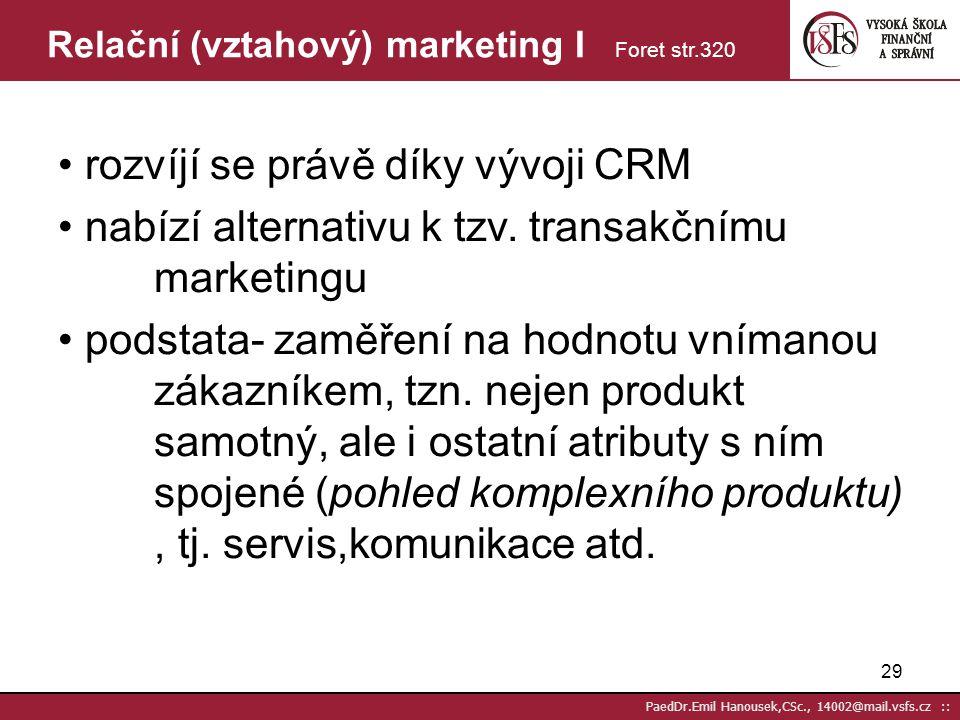 28 PaedDr.Emil Hanousek,CSc., 14002@mail.vsfs.cz :: Způsoby komunikace s klientem call centrem II Santlerová 27 Faxové služby: - rozesílání, příjem a