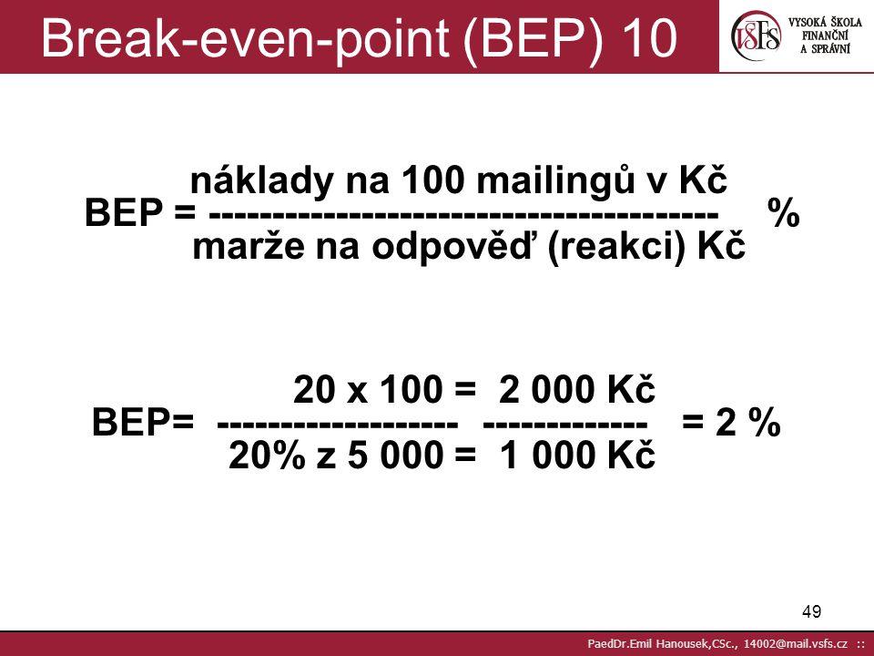 48 PaedDr.Emil Hanousek,CSc., 14002@mail.vsfs.cz :: Úspěšná DM akce a flop 9ÚSPĚCH flop, neg. test, spec. akce rozeslání čas náklady reakce Kč