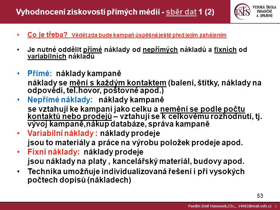 52 PaedDr.Emil Hanousek,CSc., 14002@mail.vsfs.cz :: FAKTORY ÚSPĚCHU CÍLOVÁ SKUPINA ZTVÁRNĚNÍ PRODUKT