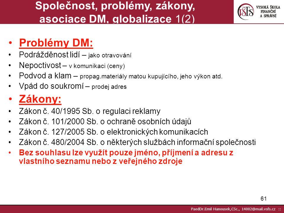 60 PaedDr.Emil Hanousek,CSc., 14002@mail.vsfs.cz :: Marketingový plán – formát 2(2) (Nash) Tržní potenciál: Mediální prostor; Profil pravděpodobných z