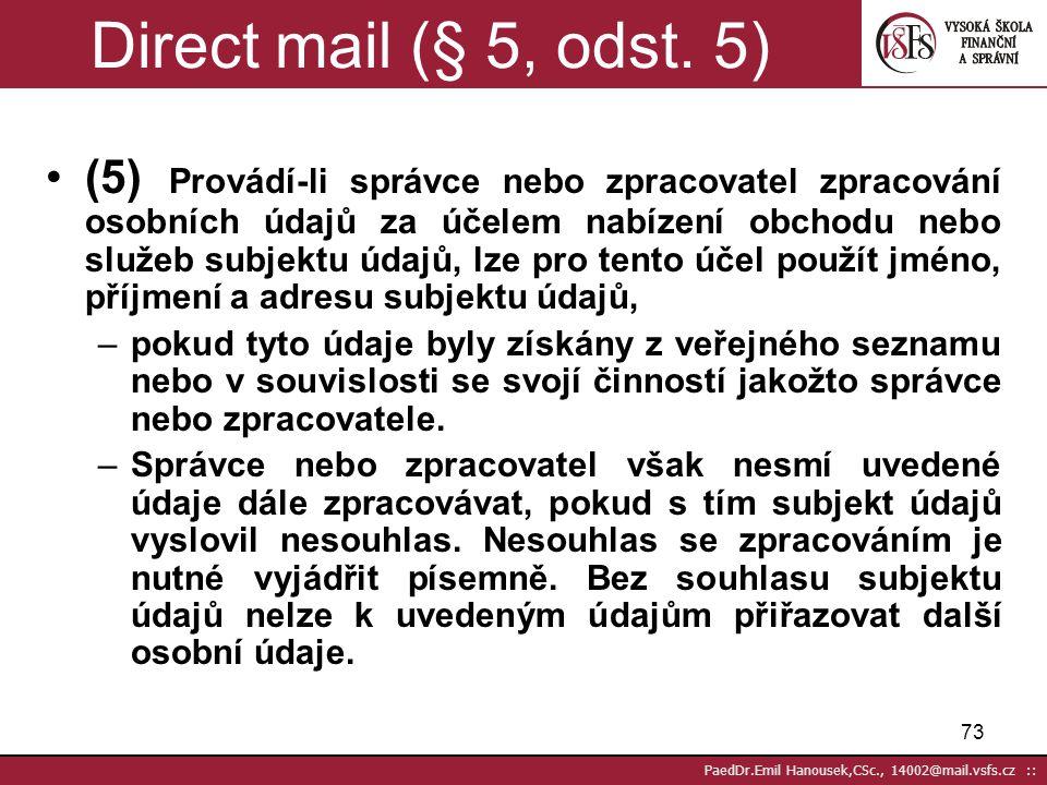 72 PaedDr.Emil Hanousek,CSc., 14002@mail.vsfs.cz :: Zpracování osobních údajů - po oznámení, registraci Oznámení před započetím zpracovávání –formulář