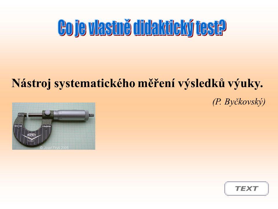 Nástroj systematického měření výsledků výuky. (P. Byčkovský)