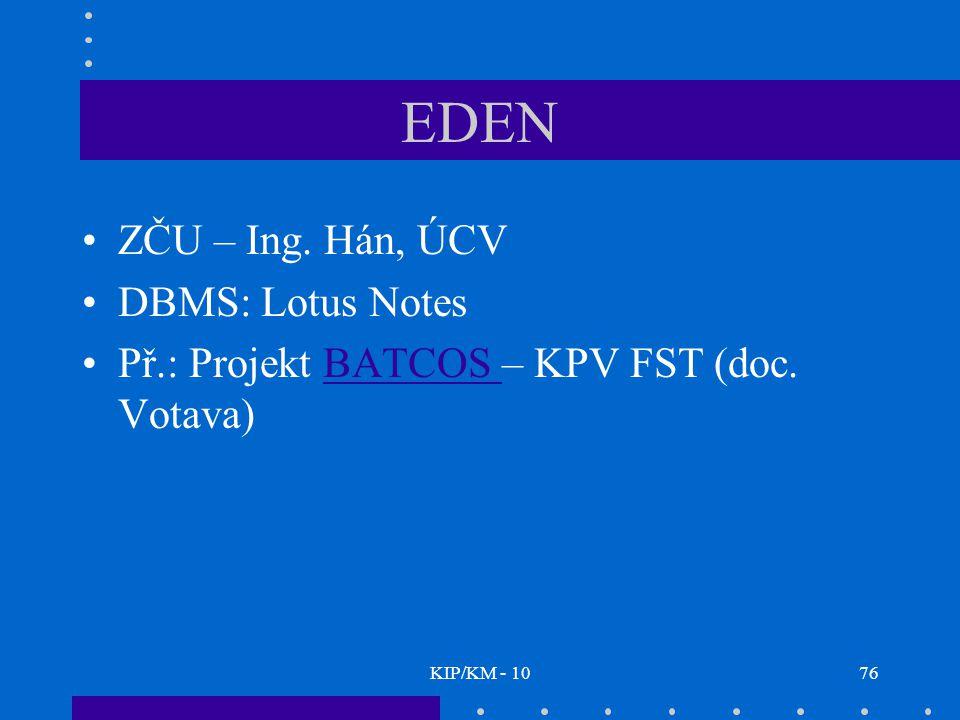 KIP/KM - 1076 EDEN ZČU – Ing. Hán, ÚCV DBMS: Lotus Notes Př.: Projekt BATCOS – KPV FST (doc.