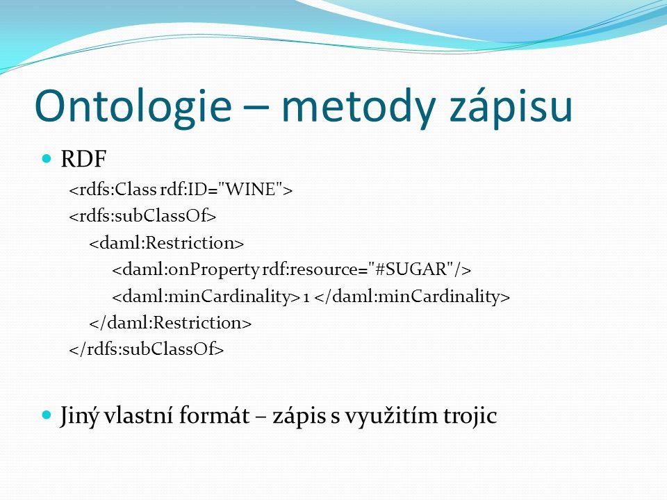 Ontologie – metody zápisu RDF 1 Jiný vlastní formát – zápis s využitím trojic