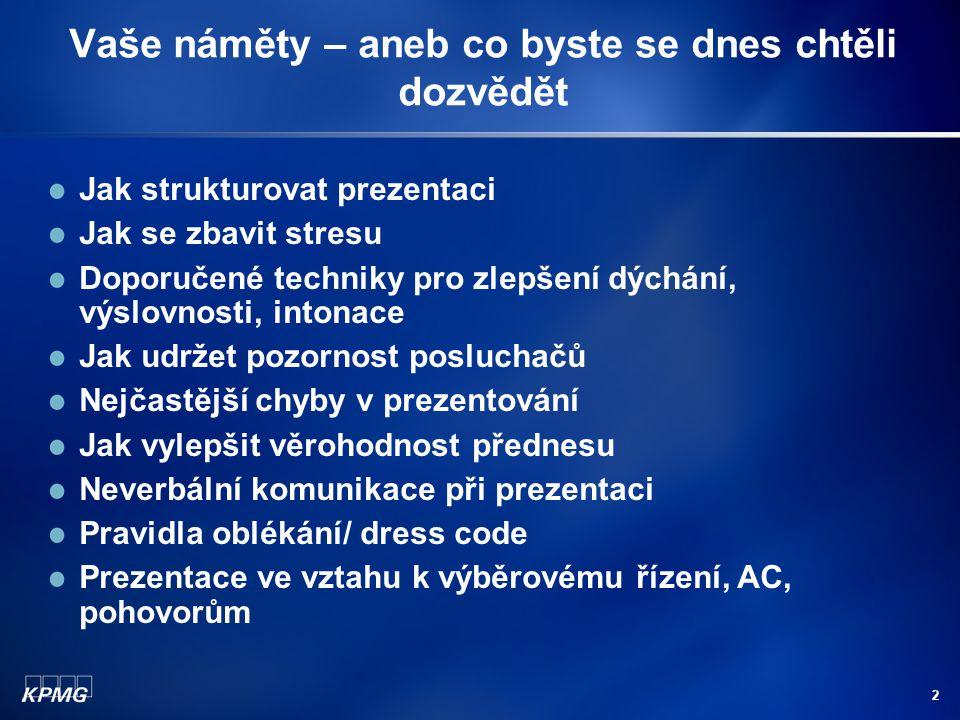 13 Kontakty Eva Straková HR Specialist Tel: 222 123 530 E-mail: estrakova@kpmg.cz www.kpmg.cz
