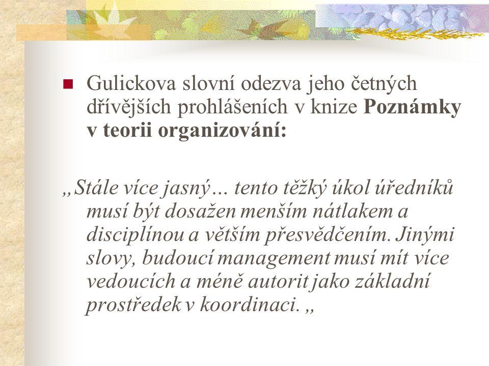 """Gulickova slovní odezva jeho četných dřívějších prohlášeních v knize Poznámky v teorii organizování: """"Stále více jasný… tento těžký úkol úředníků musí"""