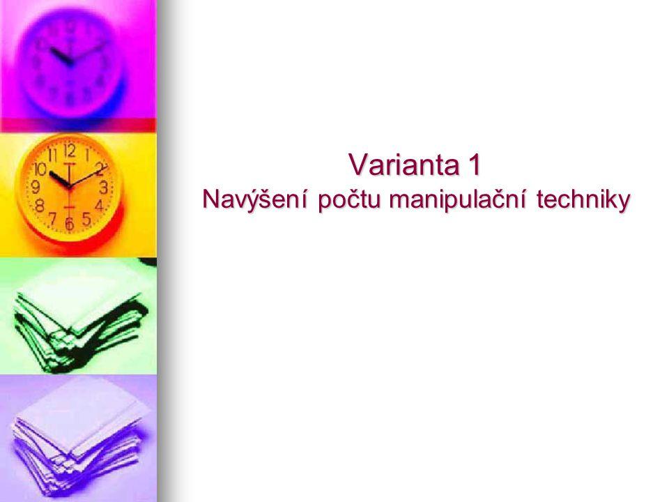 Varianta 1 Navýšení počtu manipulační techniky