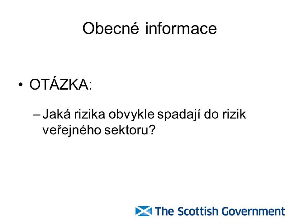Obecné informace OTÁZKA: –Jaká rizika obvykle spadají do rizik veřejného sektoru?