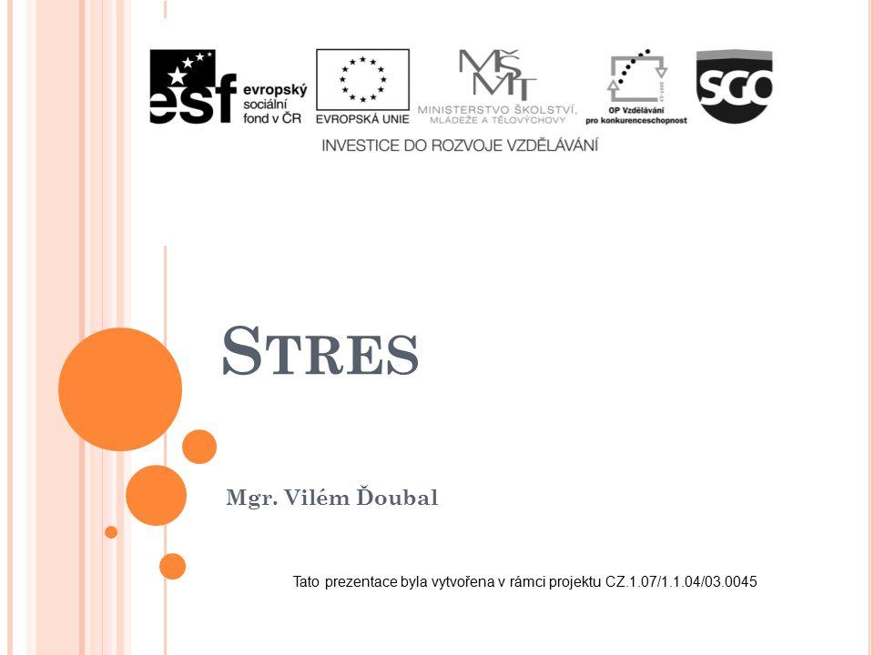 S TRES Mgr. Vilém Ďoubal Tato prezentace byla vytvořena v rámci projektu CZ.1.07/1.1.04/03.0045