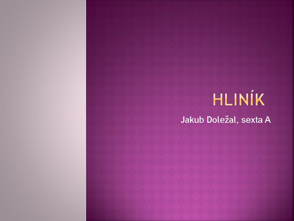  Hliník, chemická značka Al, (lat.