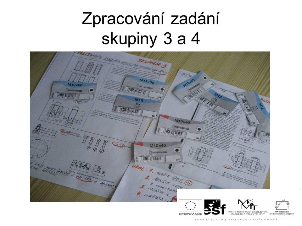 Zpracování zadání skupiny 3 a 4