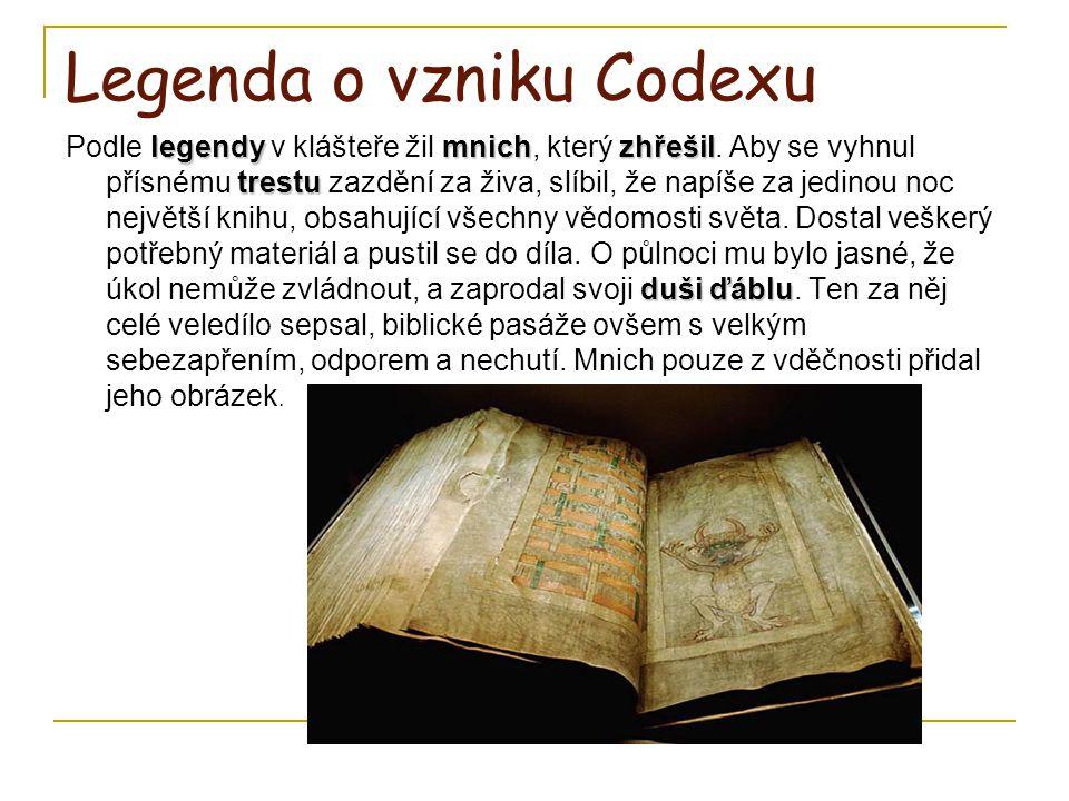 Legenda o vzniku Codexu legendy mnichzhřešil trestu duši ďáblu Podle legendy v klášteře žil mnich, který zhřešil. Aby se vyhnul přísnému trestu zazděn