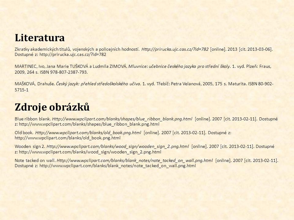 Literatura Zkratky akademických titulů, vojenských a policejních hodností.