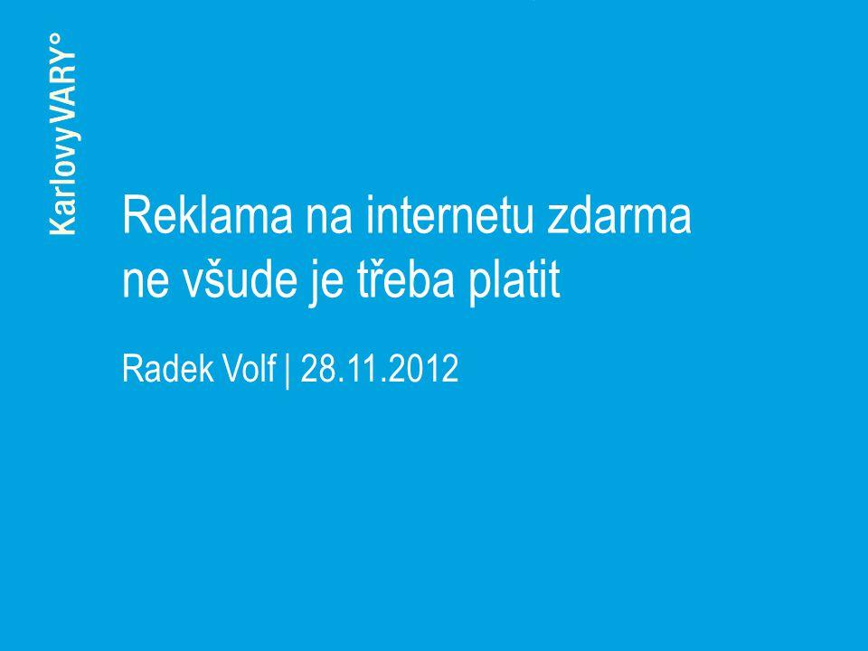 Reklama na internetu zdarma ne všude je třeba platit Radek Volf | 28.11.2012