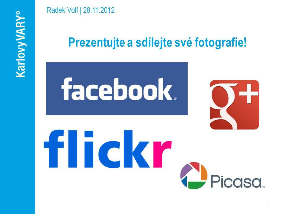 Prezentujte a sdílejte své fotografie! Radek Volf | 28.11.2012