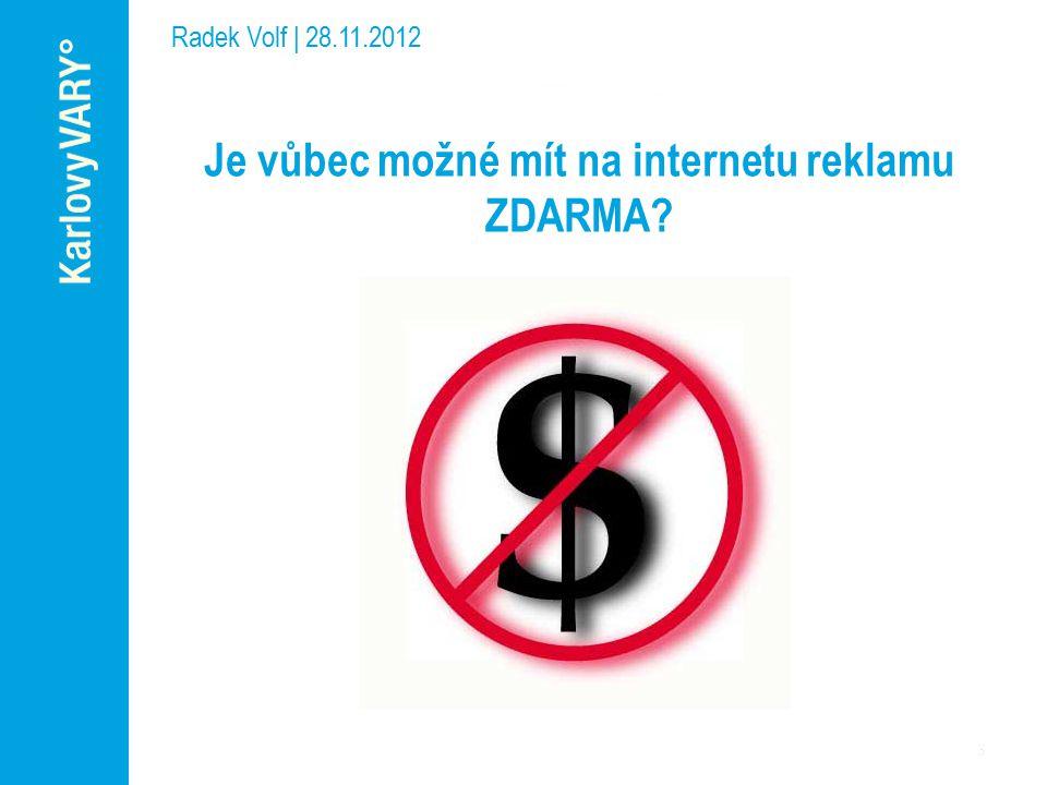 Je vůbec možné mít na internetu reklamu ZDARMA? Radek Volf | 28.11.2012