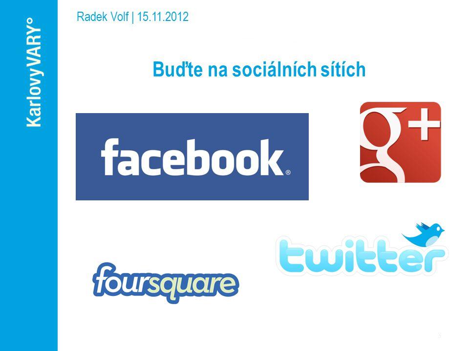 Buďte na sociálních sítích Radek Volf | 15.11.2012