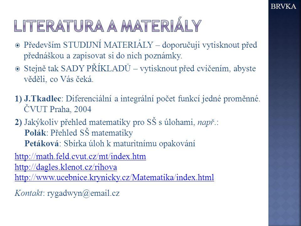  Především STUDIJNÍ MATERIÁLY – doporučuji vytisknout před přednáškou a zapisovat si do nich poznámky.