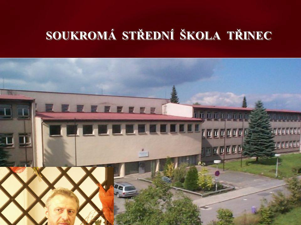 SOUKROMÁ STŘEDNÍ ŠKOLA TŘINEC Ing.Jan Franek