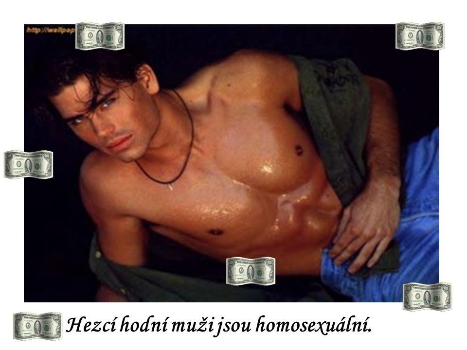 Hezcí hodní muži jsou homosexuální.
