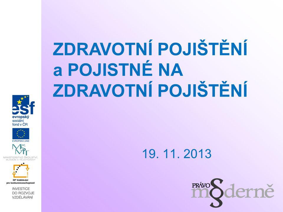 Prameny práva zákon č.48/1997 Sb., o veřejném zdravotním pojištění (ZVZP) zákon č.