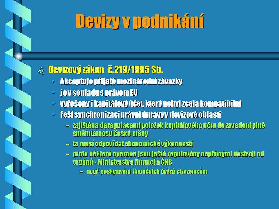 Devizy v podnikání b Devizový zákon č.219/1995 Sb.