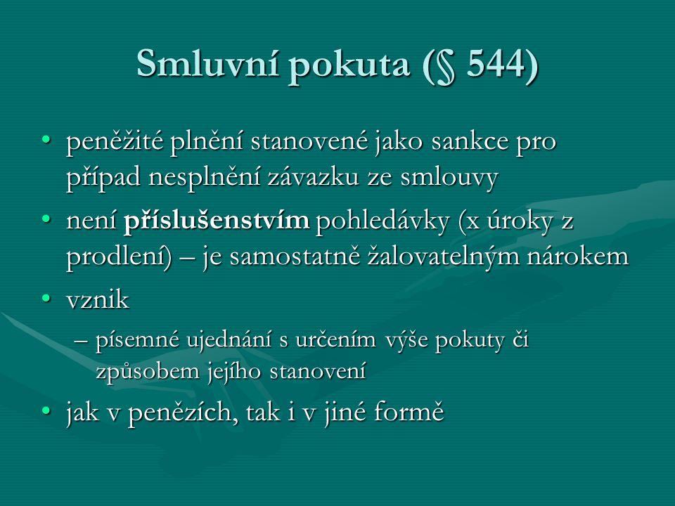 Smluvní pokuta (§ 544) peněžité plnění stanovené jako sankce pro případ nesplnění závazku ze smlouvypeněžité plnění stanovené jako sankce pro případ n