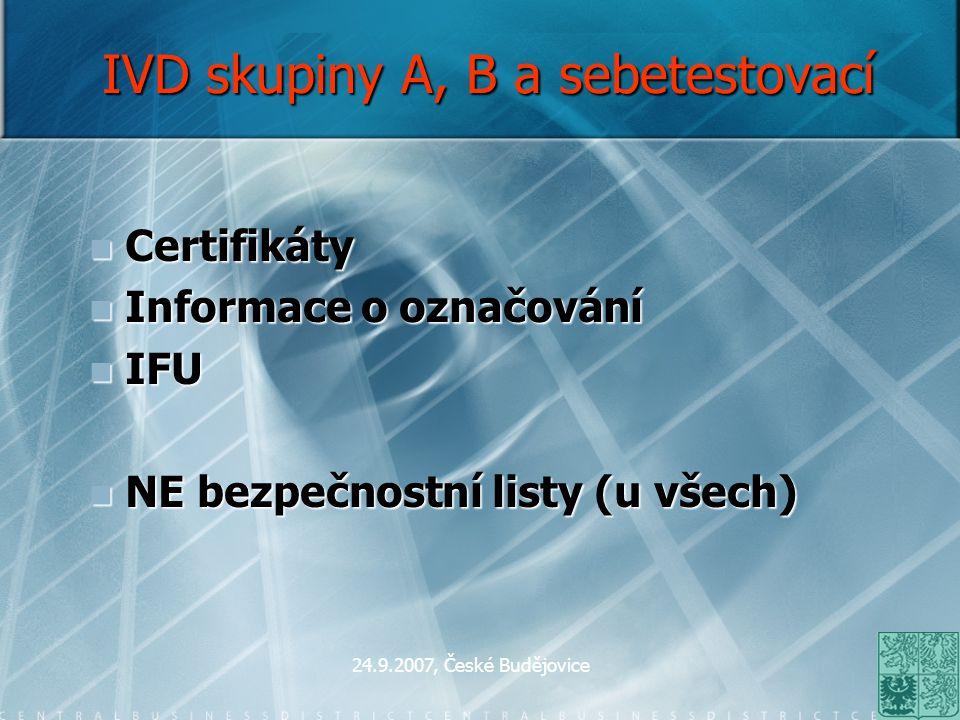 24.9.2007, České Budějovice IVD skupiny A, B a sebetestovací Certifikáty Certifikáty Informace o označování Informace o označování IFU IFU NE bezpečno