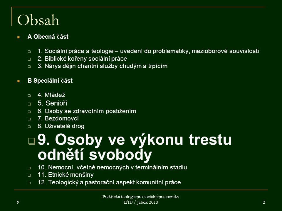 9 Praktická teologie pro sociální pracovníky. ETF / Jabok 2013 2 Obsah A Obecná část  1.