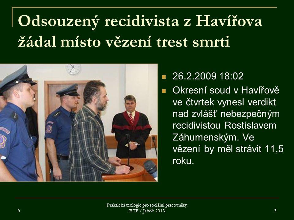 Odsouzený recidivista z Havířova žádal místo vězení trest smrti 26.2.2009 18:02 Okresní soud v Havířově ve čtvrtek vynesl verdikt nad zvlášť nebezpečným recidivistou Rostislavem Záhumenským.