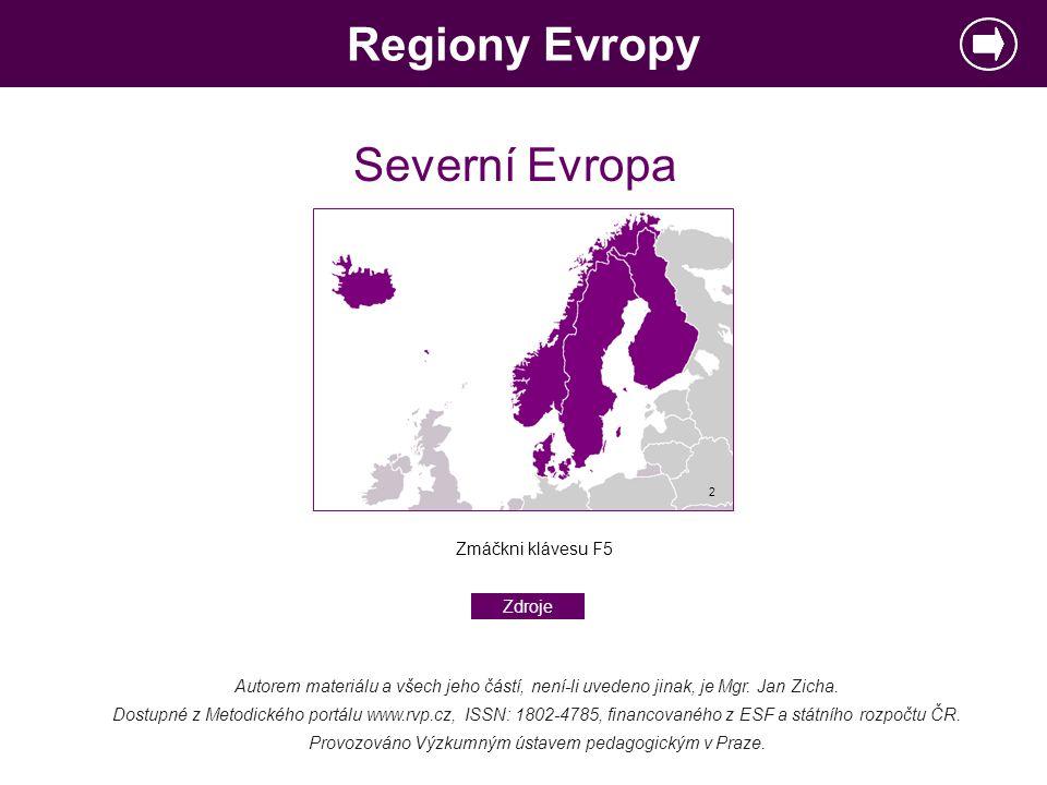 Regiony Evropy Autorem materiálu a všech jeho částí, není-li uvedeno jinak, je Mgr. Jan Zicha. Dostupné z Metodického portálu www.rvp.cz, ISSN: 1802-4