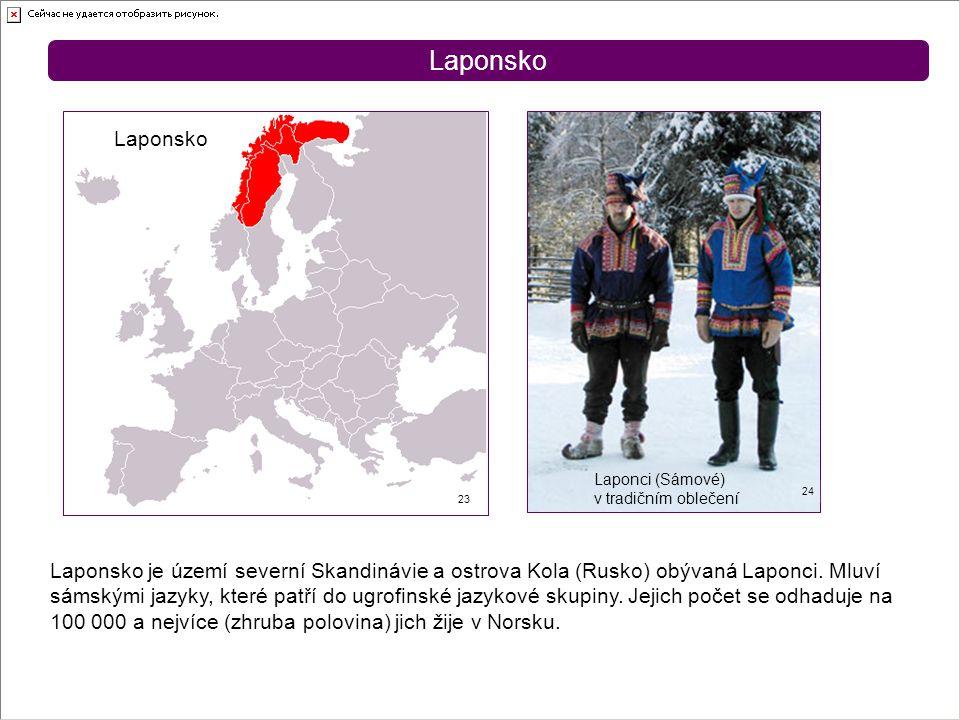 Laponsko 23 24 Laponsko Laponsko je území severní Skandinávie a ostrova Kola (Rusko) obývaná Laponci. Mluví sámskými jazyky, které patří do ugrofinské