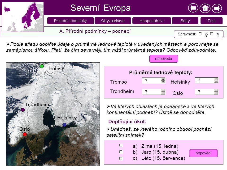 Severní Evropa A. Přírodní podmínky – podnebí Správnost:    Uhádneš, ze kterého ročního období pochází satelitní snímek? a)Zima (15. ledna) b)Jaro