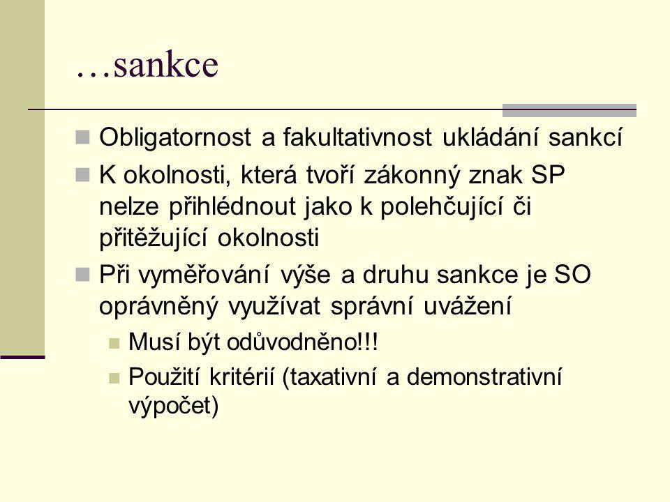 …sankce Obligatornost a fakultativnost ukládání sankcí K okolnosti, která tvoří zákonný znak SP nelze přihlédnout jako k polehčující či přitěžující ok
