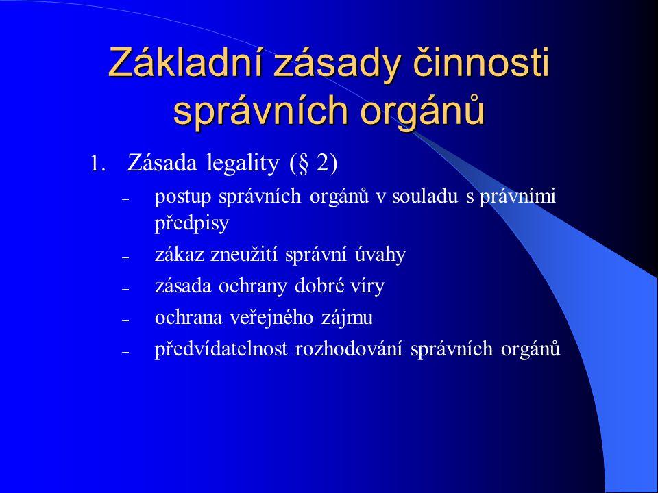 Působnost správního řádu Správní řád se nepoužije (§ 1 odst.
